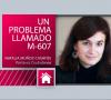 DE CERCA Lydia Martínez: Un problema llamado M-607