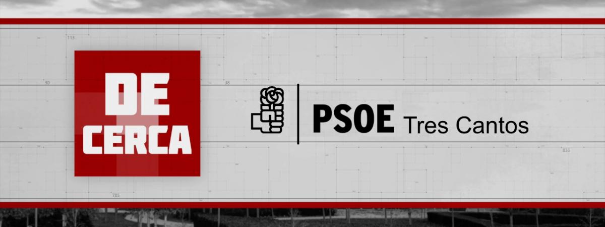 De Cerca T03E19. PSOE Tres Cantos